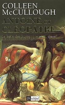 Antoine et Cléopâtre, Tome 1 : Le Festin des fauves par McCullough
