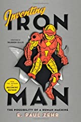 Inventing Iron Man: The Possibility of a Human Machine Hardcover