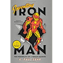 Inventing Iron Man: The Possibility of a Human Machine