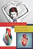 Creative Arts in Humane Medicine, , 1550594540