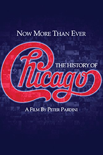 Chicago - Now More Than Ever: The History Of Chicago