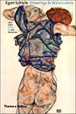 Egon Schiele: Drawings And Watercolors