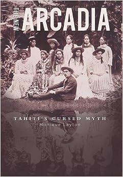 Book The New Arcadia - Tahiti's Cursed Myth