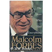 Malcolm Forbes: The Man Who Had Everything