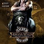 Silver Bastard: Silver Valley, Book 1 | Joanna Wylde