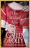 Front cover for the book His Wicked Kiss by Gaelen Foley