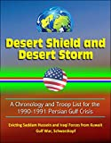 Desert Shield and Desert Storm: A Chronology and Troop List for the 1990-1991 Persian Gulf Crisis, Evicting Saddam Hussein and Iraqi Forces from Kuwait, Gulf War, Schwarzkopf