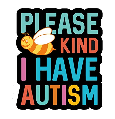 6a438e709aa Please Be Kind I Have Autism 4 inch Vinyl Decal Bumper Sticker