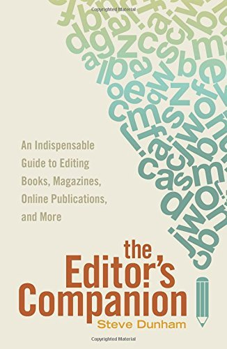 The Editor's Companion: An Indispensable Guide to Editing Books, Magazines, Online Publications, and More by Steve Dunham (January 01,2015)