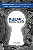 img - for Inside Sales Predictability: 7 insider secrets to building a predictable and scalable real estate business with inside sales book / textbook / text book