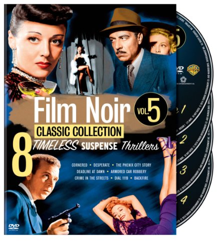 Film Noir Classic Collection: Volume Five (Cornered / Desperate / The Phenix City Story / Deadline at Dawn / Armored Car Robbery / Crime in the Streets / Dial 1119 / Backfire) by Warner Manufacturing
