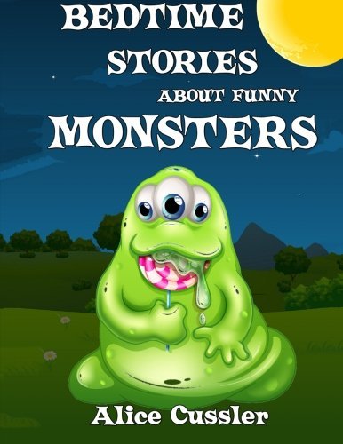 Bedtime Stories About Funny Monsters: Short Stories Picture Book: Monsters for Kids (Funny Monster Bedtime Stories Collection for Children Ages 4-8) (Volume 1) pdf epub