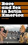 Race and Sex in Latin America 1st Edition