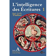 INTELLIGENCE DES ÉCRITURES (L') T.01 : ANNÉE A    .