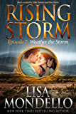 Weather the Storm: Episode 7 (Rising Storm)