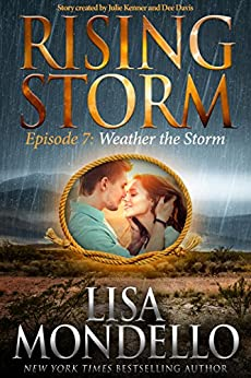 Weather the Storm: Episode 7 (Rising Storm) by [Mondello, Lisa]