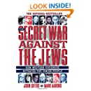 The Secret War Against the Jews: How Western Espionage Betrayed The Jewish People