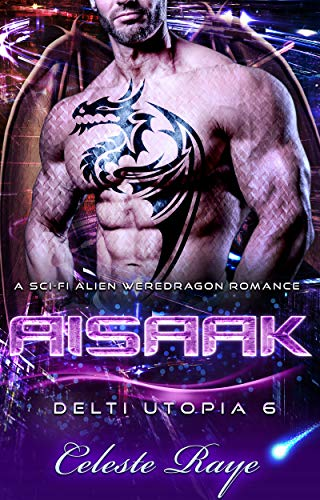 Aisaak: Delti Utopia 6 (A Sci-Fi Alien Weredragon Romance)