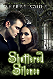 Shattered Silence (Spellbound Prodigies Book 2)