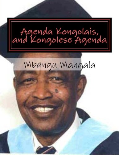 Read Online Agenda Kongolais, and Kongolese Agenda: This book can help the politicians and social workers, to understand the RDCongo problems before acting. (French Edition) pdf