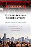 img - for Social-Spatial Segregation: Concepts, Processes and Outcomes book / textbook / text book
