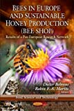 img - for Bees in Europe and Sustainable Honey Production (Bee Shop): Results of a Pan-European Research Network (Food Science and Technology: Insects and Other ... Arthropods:Biology, Chemistry and Behavior) book / textbook / text book