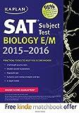 Kaplan SAT Subject Test Biology E/M 2015-2016, Kaplan, 161865845X