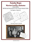 Family Maps of Marion County, Alabama, Deluxe Edition : With Homesteads, Roads, Waterways, Towns, Cemeteries, Railroads, and More, Boyd, Gregory A., 1420312308