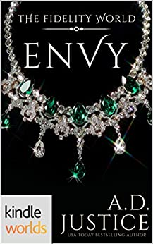The Fidelity World: Envy (Kindle Worlds Novella) by [Justice, A.D.]