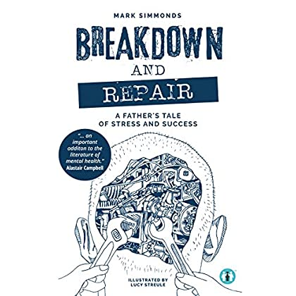 Breakdown and Repair: A Father's Tale of Stress and Success (Inspirational Series)