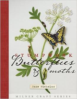 Book Stumpwork Embroidery, Moths and Butterflies (Milner Craft Series)