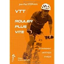 VTT : Rouler plus vite (French Edition)