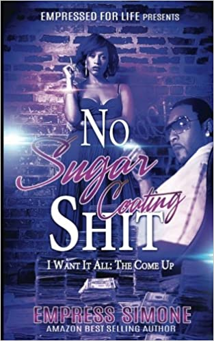 Kjc Editing Services - No Sugar Coating Shit: I Want It All - The Come Up: Volume 2