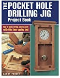 img - for The Pocket Hole Drilling Jig Project Book book / textbook / text book