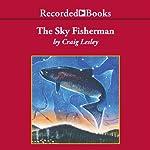 The Sky Fisherman | Craig Lesley