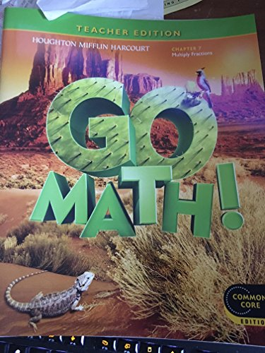 Go Math! Grade 5 Teacher Edition Chapter 7: Multiply Fractions (Common Core Edition)