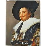 Frans Hals: The Complete Work