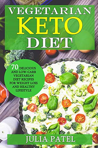 Lifestyle Cookbook - Vegetarian Keto Diet: 70 Delicious and Low-Carb Vegetarian Diet Recipes for Weight Loss and Healthy Lifestyle (ketogenic vegetarian meal plan, vegetarian keto for beginners)