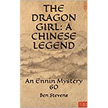 The Dragon Girl: A Chinese Legend: An Ennin Mystery 60