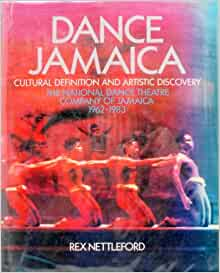 Dance Jamaica: Cultural definition and artistic discovery