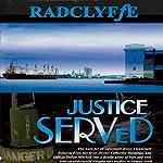 Justice Served |  Radclyffe