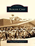 Front cover for the book Burger Chef (Images of America) by Scott R. Sanders
