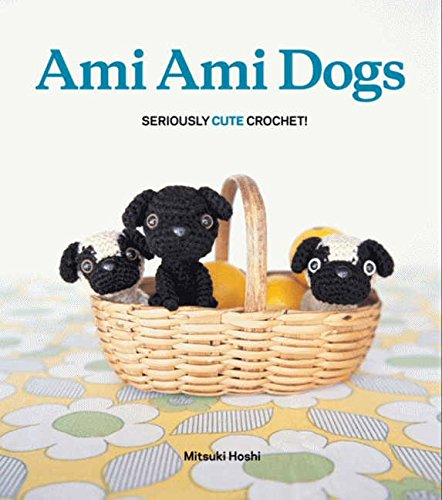 - Ami Ami Dogs: Seriously Cute Crochet