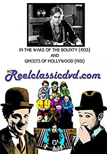 IN THE WAKE OF THE BOUNTY (1933) and GHOSTS OF HOLLYWOOD (1931)