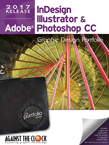 Graphic Design Portfolio CC 2017: InDesign, Illustrator and Photoshop