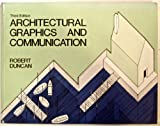 Architectural Graphics and Communication, Duncan, Robert, 078722037X