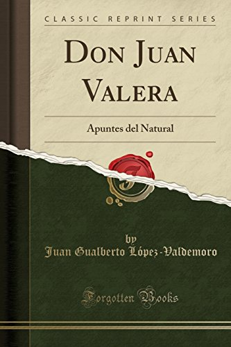 Apuntes Natural Del (Don Juan Valera: Apuntes del Natural (Classic Reprint) (Spanish Edition))