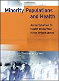 img - for Minority Populations and Health: An Introduction to Health Disparities in the U.S. by Thomas LaVeist (2005-04-11) book / textbook / text book