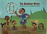 Medicine Wheel: Stories of a Hoop Dancer