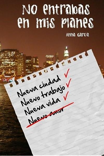No entrabas en mis planes: La historia de Aaron y Livy: Amazon.es: Ribas, Anna Garcia: Libros